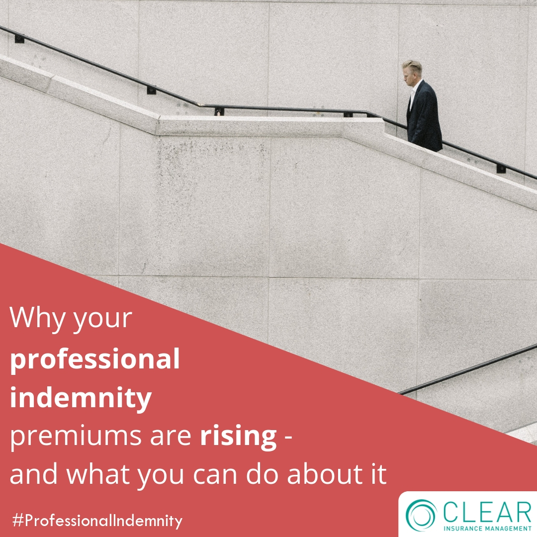 Why your professional indemnity premiums are rising - and what you can do about it