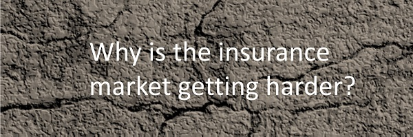 Why are certain types of insurance getting harder and more expensive to arrange? Unfortunately, the answer is far from simple...