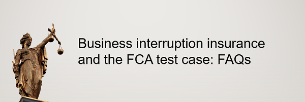 Business interruption insurance and the FCA test case: FAQs