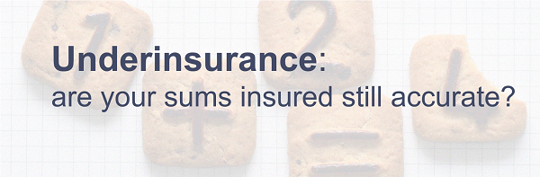 Underinsurance: are your sums insured still accurate?
